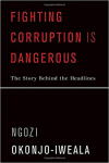 Fighting Corruption is Dangerous by Ngozi Okonjo-Iweala