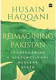 Reimagining Pakistan by Husain Haqqani