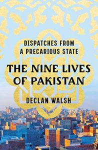 Book cover for The Nine Lives of Pakistan: Dispatches from a Precarious State